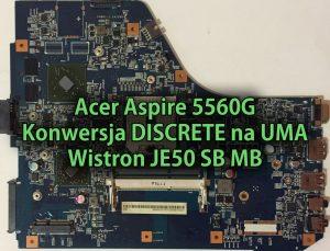 acer-aspire-5560g-konwersja-discrete-na-uma-wistron-je50-sb-mb-thumb
