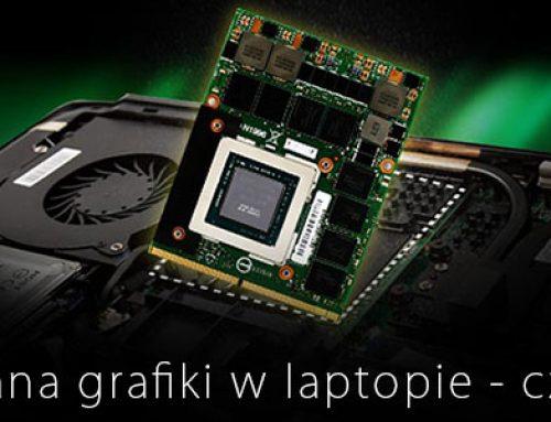 Czy da się wymienić kartę graficzną na lepszą w laptopie? Jak sprawdzić możliwość ulepszenia grafiki.