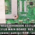 ASUS_VIVOBOOK_S551LA_S551LB_MAIN_BOARD_REV. 2.1-2.2_wylaczenie_wbudowanej_pamieci_RAM