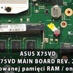 ASUS_X75VD_X75VD_MAIN_BOARD_REV. 2.0_wylaczenie_wbudowanej_pamieci_RAM