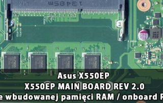Asus_X550EP_X550EP_MAIN_BOARD_REV 2.0_wylaczenie_wbudowanej_pamieci_RAM