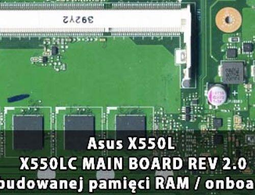 Asus X550L / LC  – X550LC MAIN BOARD REV 2.0 wyłączenie wbudowanej pamięci RAM / onboard RAM disable