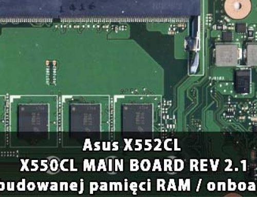 Asus X552CL – X550CL MAIN BOARD REV 2.1 wyłączenie wbudowanej pamięci RAM / onboard RAM disable