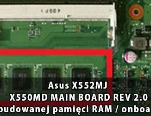 Asus X552MJ – X550MD MAIN BOARD REV 2.0 wyłączenie wbudowanej pamięci RAM / onboard RAM disable