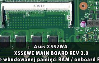 Asus_X552WA_X550WE_MAIN_BOARD_REV 2.0_wylaczenie_wbudowanej_pamieci_RAM