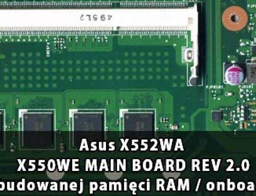 Asus X552WA – X550WE MAIN BOARD REV. 2.0 – wyłączenie wbudowanej pamięci RAM / onboard RAM disable
