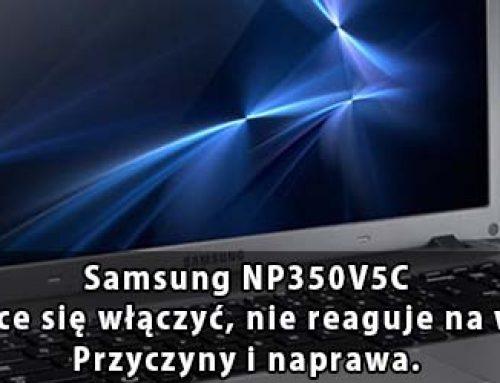 Samsung NP350V5C – nie uruchamia się, nie chce się włączyć, nie reaguje na włącznik, laptop martwy – przyczyny i naprawa.