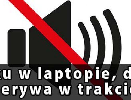 Znika dźwięk w laptopie podczas pracy, czasami przerywa