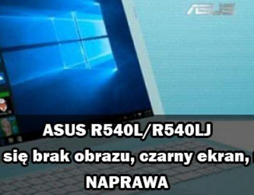ASUS R540L/R540LJ – nie uruchamia się brak obrazu, czarny ekran, nie włącza się – NAPRAWA