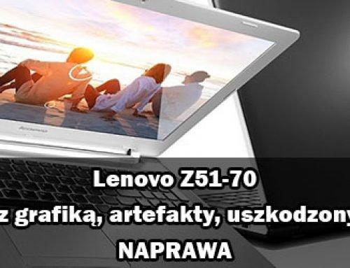 Lenovo Z51-70 problem z grafiką, artefakty, uszkodzony Radeon – naprawa